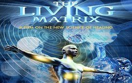 THE LIVING MATRIX - LA MATRICE VIVANTE