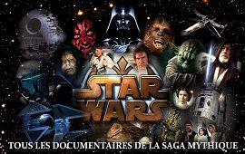STAR WARS : Les documentaires de la saga