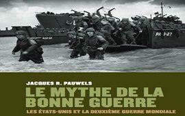 LE MYTHE DE LA BONNE GUERRE 1939-1945