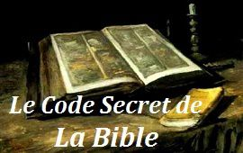 LE CODE SECRET DE LA BIBLE : Introduction au code secret