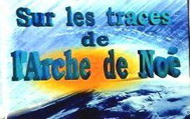 SUR LES TRACES DE L'ARCHE DE NOE