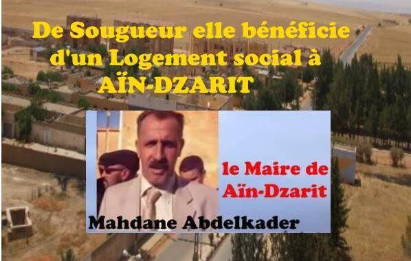 Le Wali de Tiaret, Aïn-Dzarit (9), Mahdane distribue les logements comme il veut ...