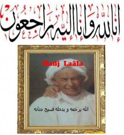 Aïn-Dzarit, Décès de Hadj Laâla à l'âge de plus de 100 ans, توفيه امس الجمعة الحاج لعله