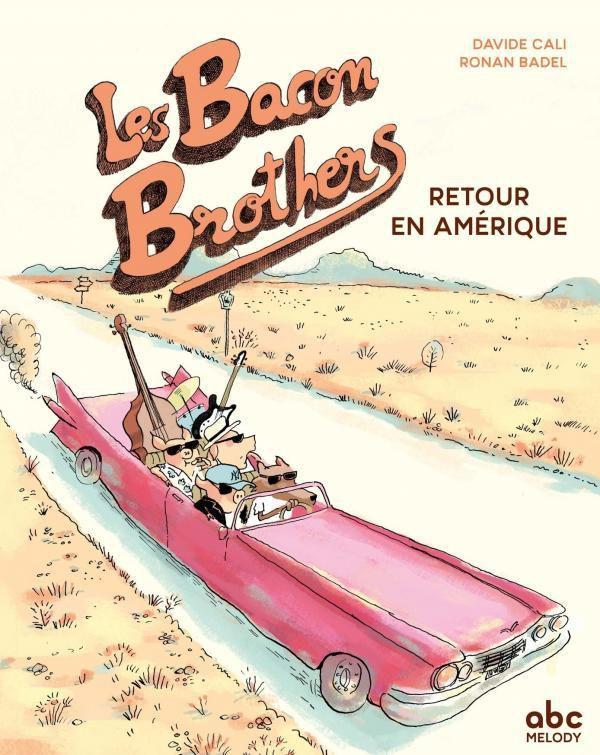 Davide Cali &amp&#x3B; Ronan Badel, &quot&#x3B;The Bacon Brothers : Retour en Amérique&quot&#x3B;