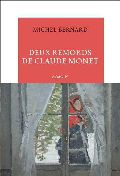 Michel Bernard, &quot&#x3B;Deux remords de Claude Monet&quot&#x3B; - Rentrée littéraire 2016.