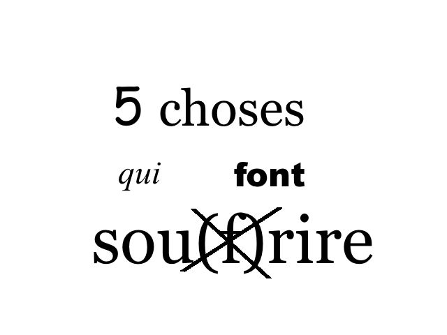 5 choses qui font sourire