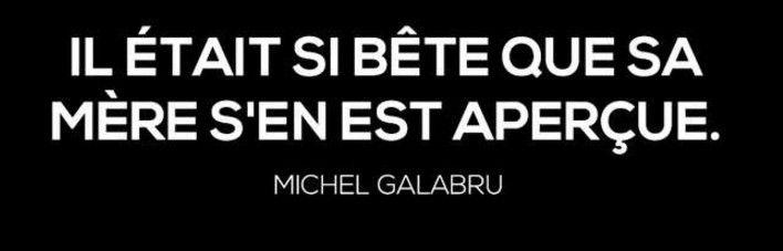 """les pensées """"profondes"""" de Michel Galabru !"""