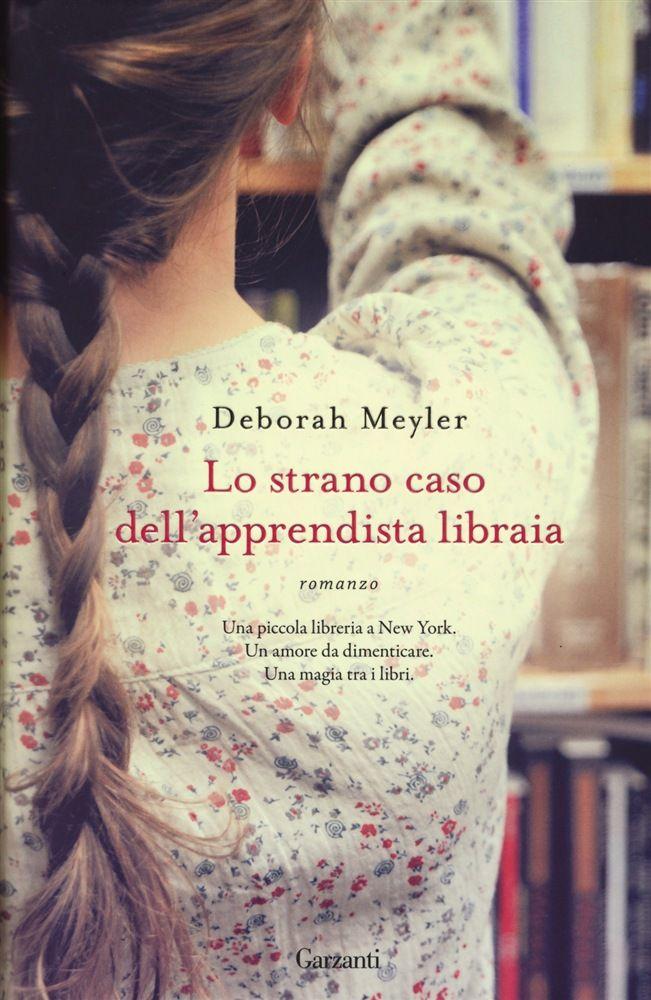 Deborah Meyler &quot&#x3B; Lo strano caso dell'apprendista libraia &quot&#x3B;