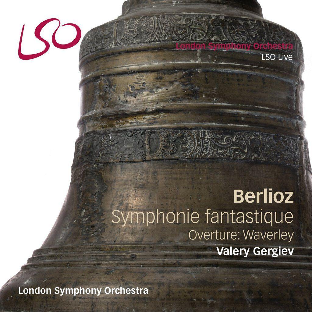 Berlioz: Symphonie Fantastique. Overture: Waverly. Valery Gergiev, London Symphony Orchestra.