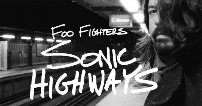 Foo Fighters – Sonic Highway