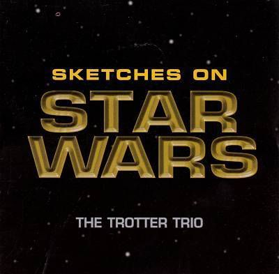 Sketches On Star Wars - The Trotter Trio