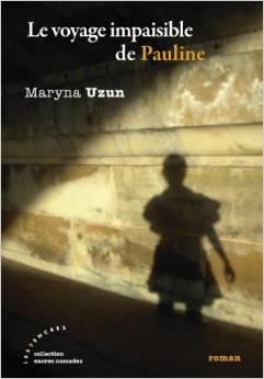 Le voyage impaisible de Pauline, de Maryna Uzun