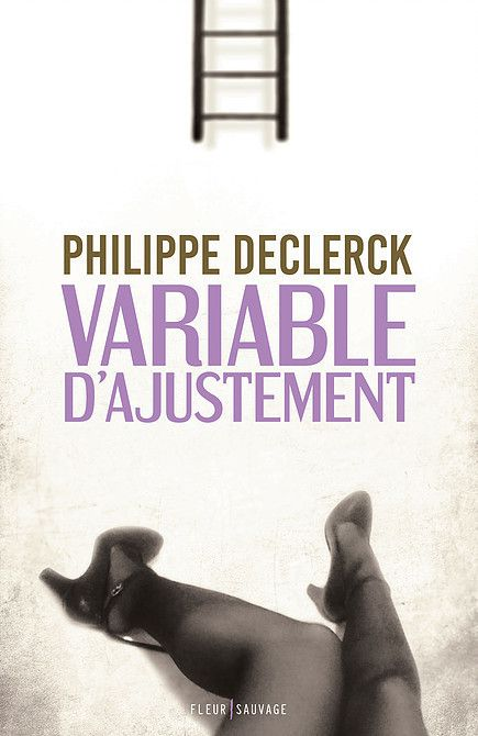 Variable d'ajustement, de Philippe Declerck