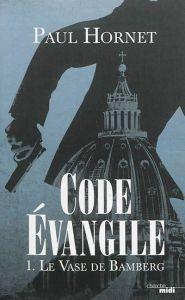 Code Évangile (1. Le Vase de Bamberg), de Paul Hornet