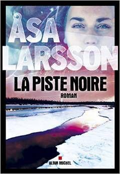 La Piste noire, d'Åsa Larsson