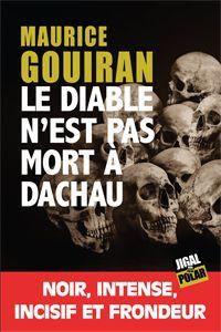 Le diable n'est pas mort à Dachau, de Maurice Gouiran