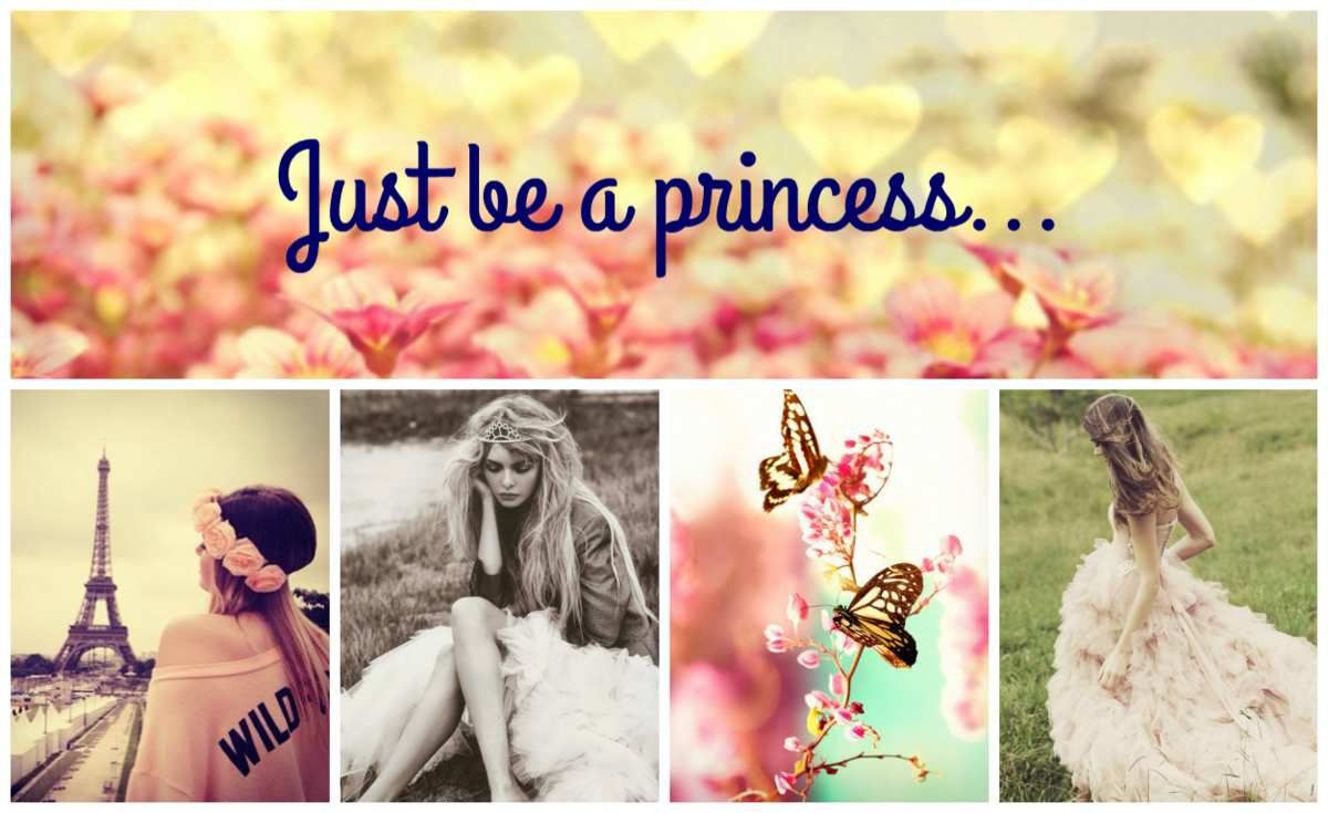 Just be a princess...