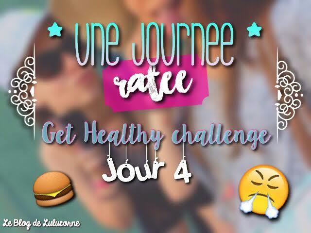 Journée ratée... � - Get Healthy challenge : jour 4
