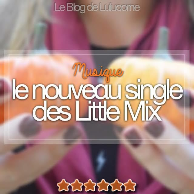 Shout Out To My Ex : le nouveau single des Little Mix ! �