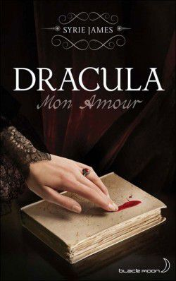 Dracula mon amour, Syrie James