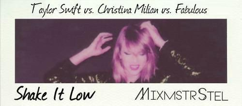 Taylor Swift vs. Christina Milian and Fabulous – Shake It Low (Mashup By MixmstrStel)