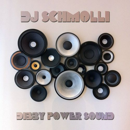 DJ Schmolli – Dibby Power Sound