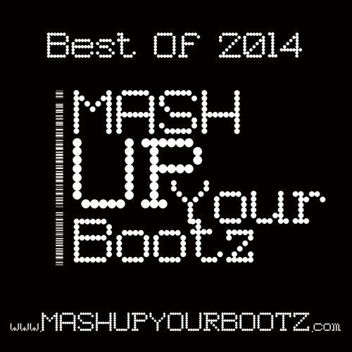 Mash-Up Your Bootz Party - Best Of 2014