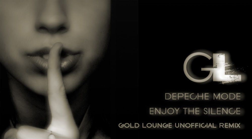 Enjoy the Silence ( Gold Lounge Chill Mix)