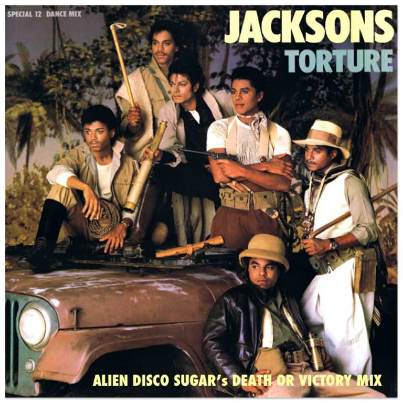 The Jacksons - Torture (Alien Disco Sugar's Death Or Victory Mix)