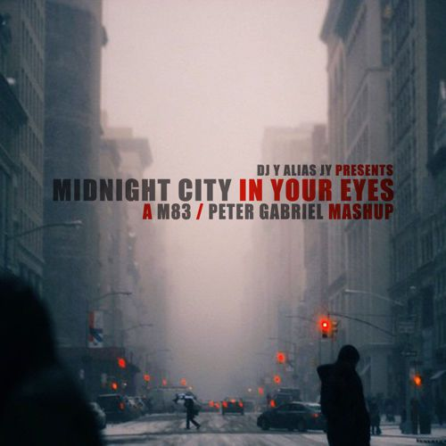 DJ Y alias JY - Midnight City In Your Eyes (M83 Vs. Peter Gabriel)