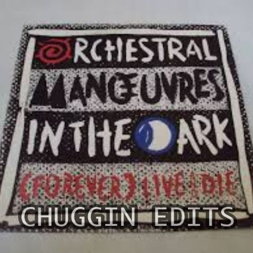 OMD - Forever Live &amp&#x3B; Die (Chuggin Edits) 80's New Romantic Rub