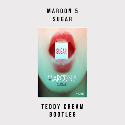 Maroon 5 - Sugar (Teddy Cream Bootleg)