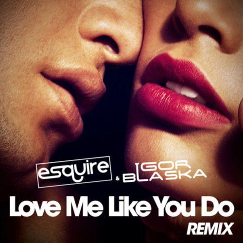 Ellie Goulding - Love Me Like You Do (eSQUIRE Vs Igor Blaska Remix)