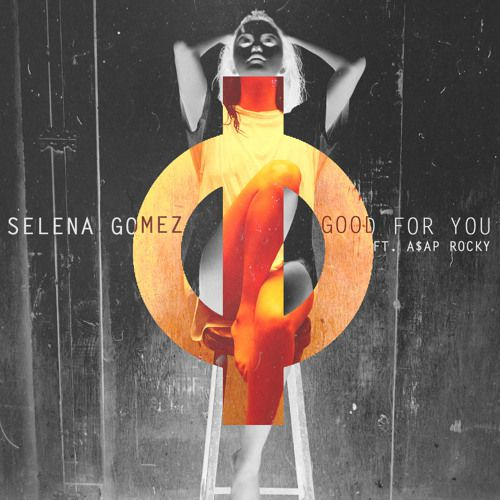 Selena Gomez x A$AP Rocky - Good For You (Broiler Remix)
