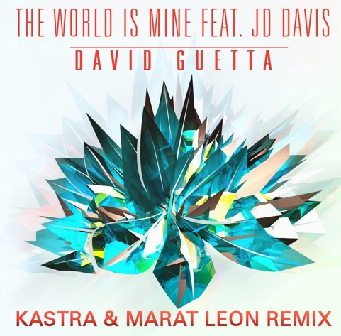 David Guetta – The World Is Mine (Kastra &amp&#x3B; Marat Leon Remix)