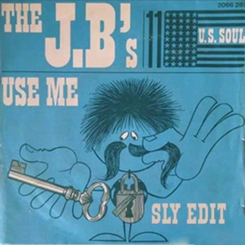 The J.B.'s - Use Me (SLY Edit)