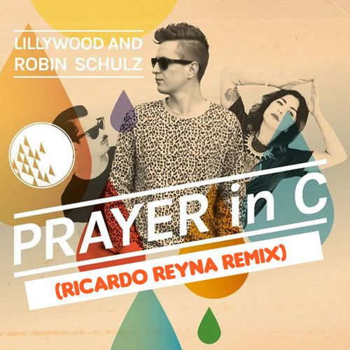 Lilly Wood &amp&#x3B; The Prick - Prayer In C (Ricardo Reyna Remix)