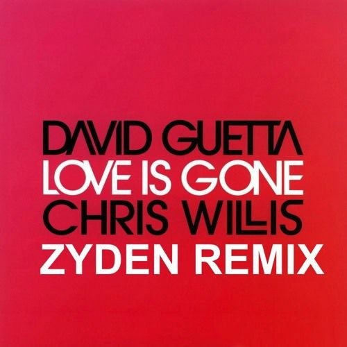 David Guetta - Love is Gone (Zyden Remix)