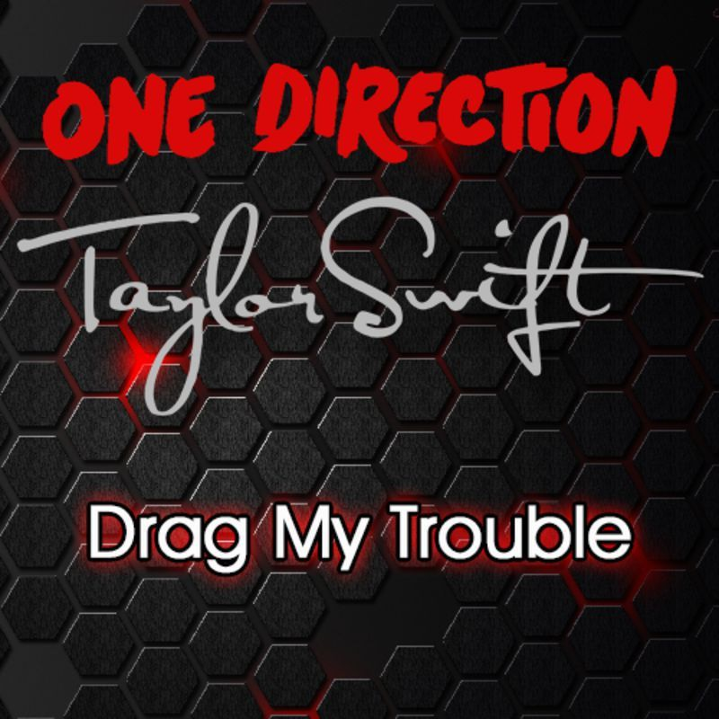 DeeM – Drag My Trouble (One Direction Vs Taylor Swift)