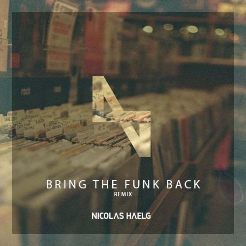 Bring The Funk Back - Nicolas Haelg Remix
