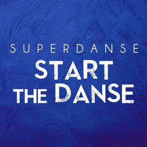 Superdanse - Start The Danse