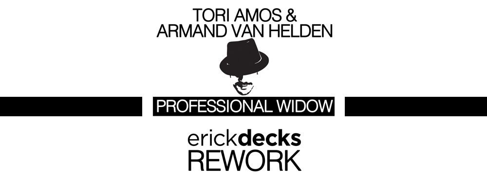 Tori Amos &amp&#x3B; Armand Van Helden - Professional Widow (Erick Decks Rework)