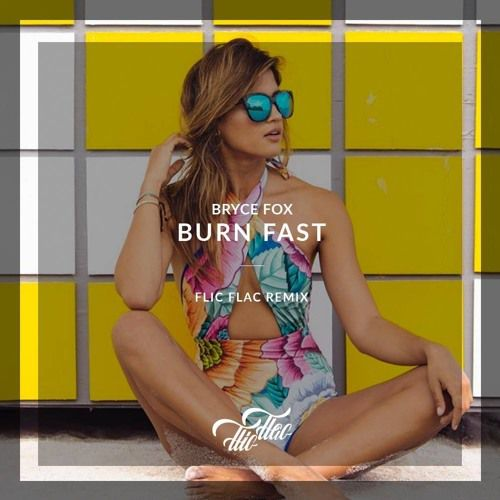 FlicFlac - Burn Fast Remix