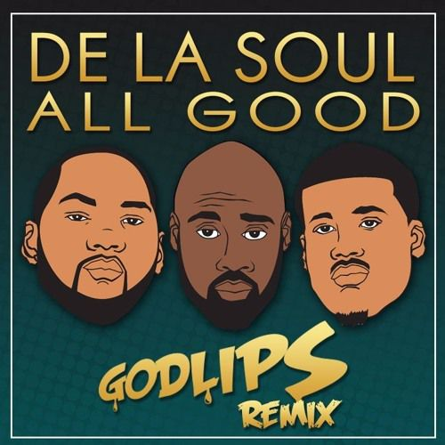 De La Soul - All good (Godlips Remix)