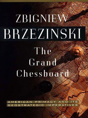 « Le Grand Échiquier » de Zbigniew Brzezinski. Par Olivier Berruyer.