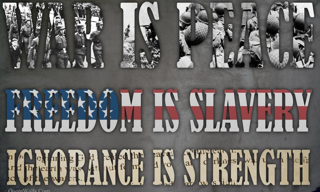 La guerre c'est la paix, La liberté c'est l'esclavage, l'ignorance c'est la force