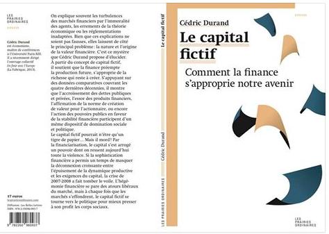 Cédric DURAND, Le capital fictif – Comment la finance s'approprie notre avenir, Paris, 2014, Les prairies ordinaires. Par Jacques Sapir.