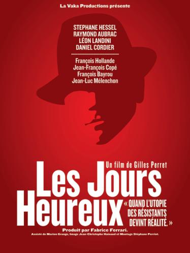 Le film &quot&#x3B;Les jours Heureux&quot&#x3B;, la France en état de choc a besoin de retrouver notre histoire et de nos idéaux.