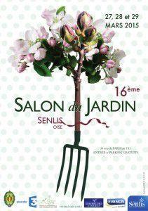 Salon du jardin de senlis les 27 28 29 mars 2015 le for Salon du jardin senlis 2016