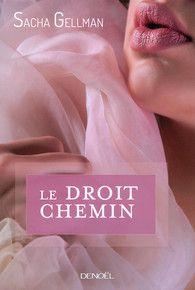 Le Droit Chemin - Sacha Gellman